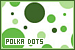 Shapes/Designs - Polka Dots