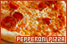 Dishes - Pizza: Pepperoni